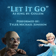 Let It Go - Gollum Cover - Frozen (Soundtrack) - Tyler Michael Jonsson - - Tyler Michael Jonsson -