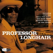 Professor Longhair - If I Only Knew