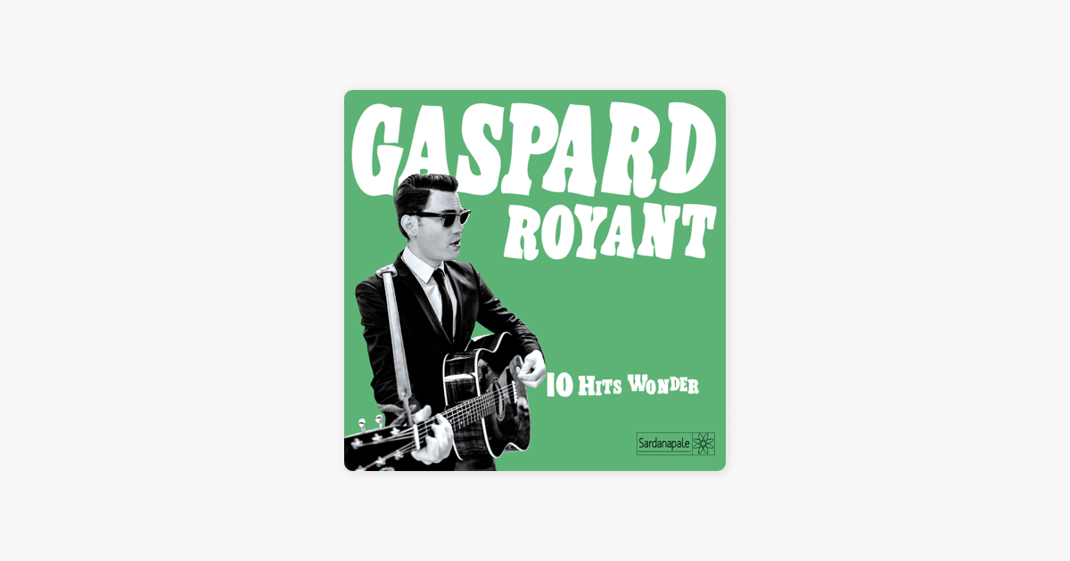 gaspard royant 10 hits wonder