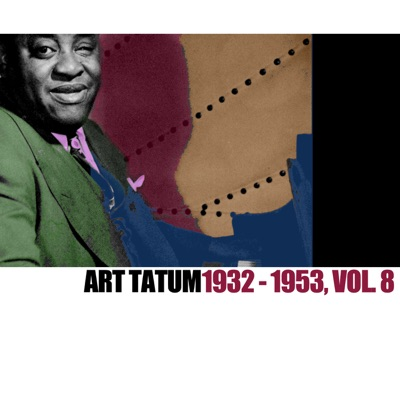 1932-1953, Vol. 8 - Art Tatum