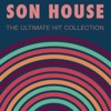 The Ultimate Hit Collection, Son House