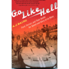 A J Baime - Go Like Hell: Ford, Ferrari, And Their Battle for Speed and Glory at Le Mans (Unabridged) artwork