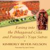 Kimberly Beyer-Nelson - Easing into the Bhagavad Gita and Patanjali's Yoga Sutras (Unabridged) artwork