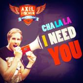 Cha La La I Need You