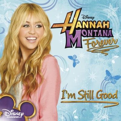 I'm Still Good - Single - Hannah Montana
