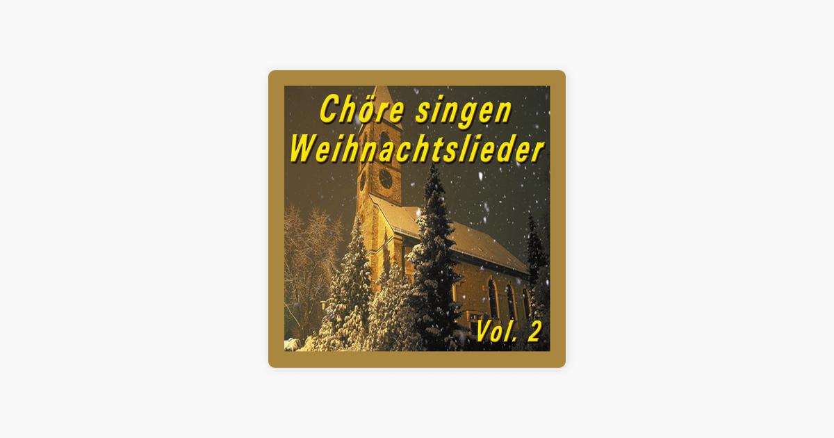 Chöre Singen Weihnachtslieder.Chöre Singen Weihnachtslieder Vol 2 By Various Artists On Apple Music