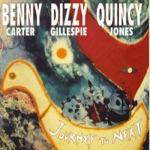 Benny Carter, Dizzy Gillespie & Quincy Jones - Voyage to Next Suite: Prologue