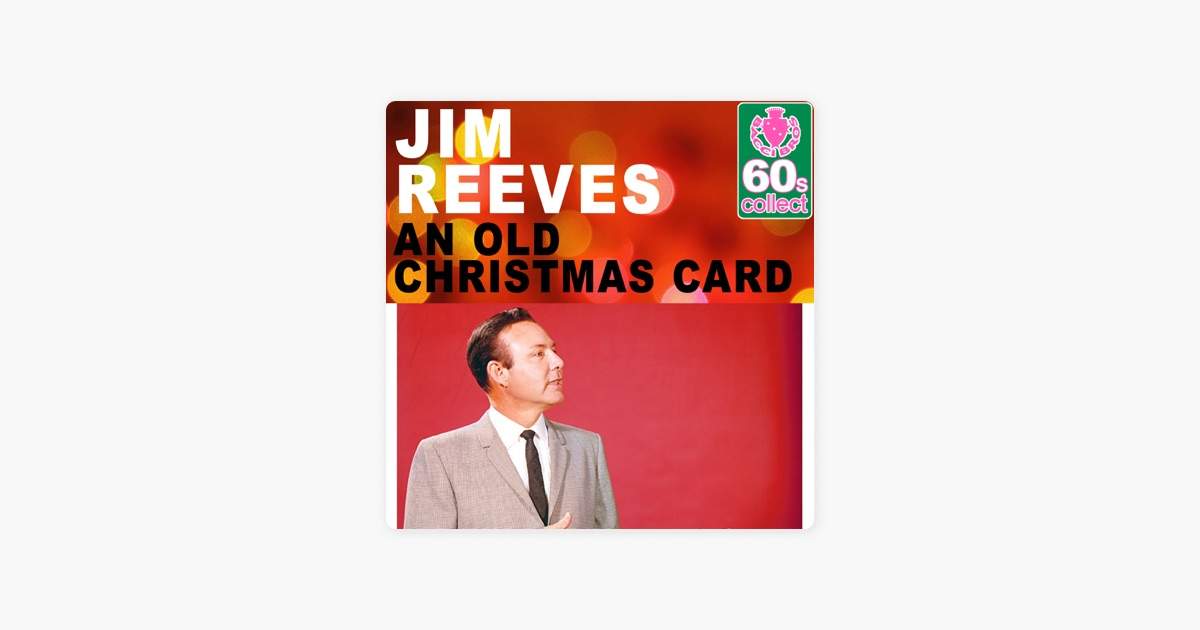 An Old Christmas Card (Remastered) - Single by Jim Reeves on Apple Music