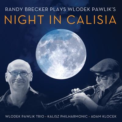 Night in Calisia (feat. Wlodek Pawlik Trio, Kalisz Philharmonic Orchestra & Adam Klocek) - Randy Brecker