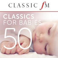 Various Artists - 50 Classics For Babies (By Classic FM) artwork