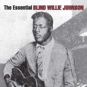 The Essential Blind Willie Johnson