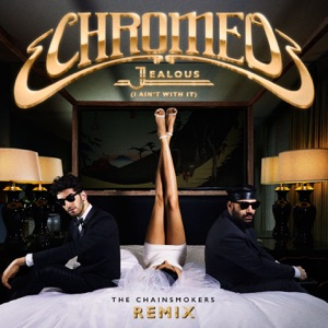 Jealous (I Ain't With It) [The Chainsmokers Remix] - Single Mp3 Download