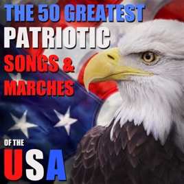 the 50 greatest patriotic songs and marches of the usa for memorial day july 4th day with god bless america taps my country tis of thee and - Patriotic Songs