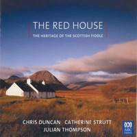 The Red House – The Heritage of the Scottish Fiddle by Chris Duncan, Catherine Strutt & Julian Thompson on Apple Music
