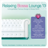 Relaxing Bossa Lounge 13 - Various Artists