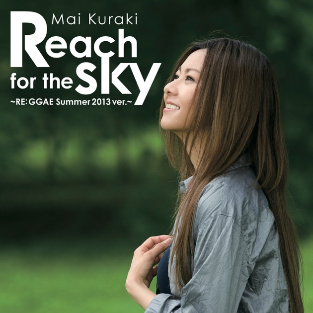 Mai Kuraki – Reach for the sky ~RE: GGAE Summer 2013 ver.~ – Single [iTunes Plus M4A] | iplusall.4fullz.com