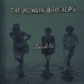 The Howlin' Brothers - Sing a Sad Song