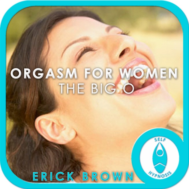 Orgasm For Women The Big O, Guided Meditation, Self -3797