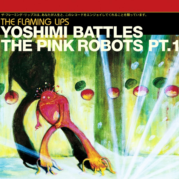 Yoshimi Battles the Pink Robots, Pt. 1 (Japanese Version) - Single