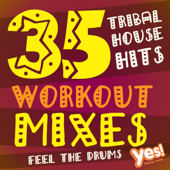35 Tribal House Hits (Extended Workout Mixes for Cardio, Dance, Bootcamp, Training and Exercise)