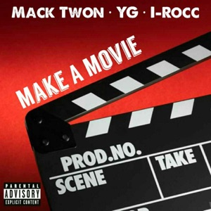 Make a Movie (feat. YG & I-Rocc) - Single Mp3 Download