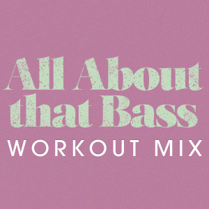 Power Music Workout - All About That Bass (Extended Workout Mix)
