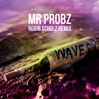 Waves (Robin Schulz Radio Edit) - Mr. Probz song