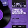 Sleep Warm (Mono Version) - EP, Dean Martin & Frank Sinatra and His Orchestra