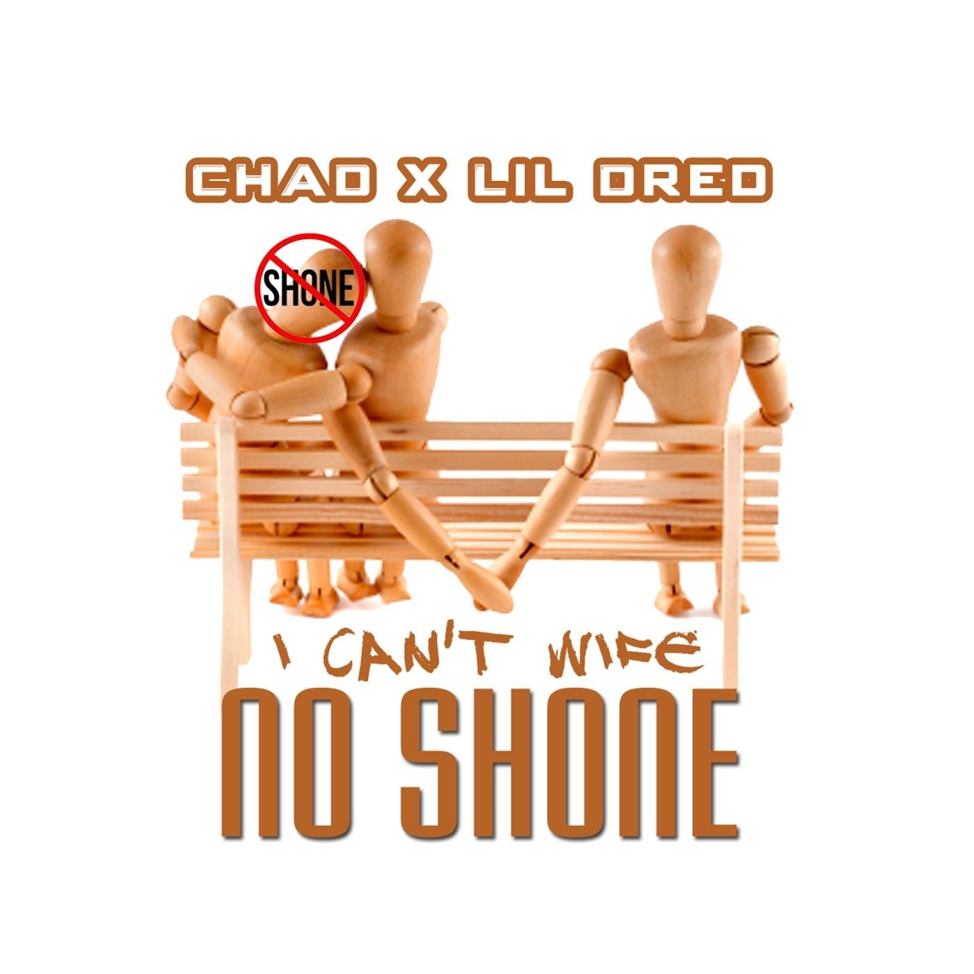 I Can't Wife No Shone - Single