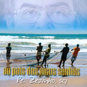 Pe. Zezinho, SCJ - Ao País dos Meus Sonhos