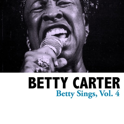 Betty Sings, Vol. 4 - Betty Carter