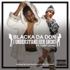 I Understand Her Grind (feat. Tory Lanez) - Single, Blacka Da Don