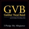 I Pledge My Allegiance Performance Tracks - EP, Gaither Vocal Band