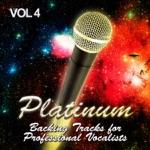 Platinum Backing Tracks for Professional Vocalists, Vol. 4