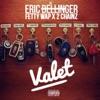 Valet feat Fetty Wap 2 Chainz Single