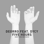 Five Hours (feat. DyCy) [Don't Hold Me Back] - Single