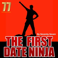 The First Date Ninja: How to Be the Best Date She Ever Had (Unabridged)