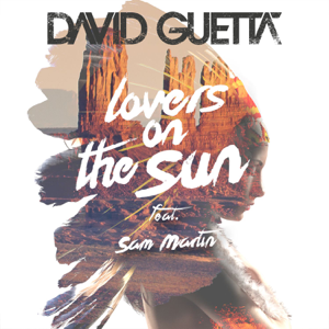David Guetta - Lovers on the Sun feat. Sam Martin
