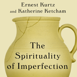 The Spirituality of Imperfection: Storytelling and the Search for Meaning (Unabridged) audiobook