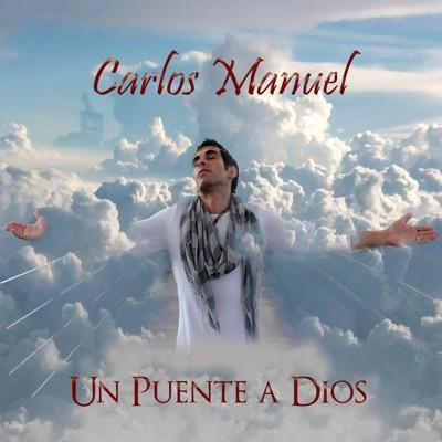 Un Puente a Dios - Carlos Manuel