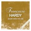Quelli della mia età, Françoise Hardy