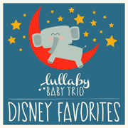 Disney Lullabies Classic Renditions of Disney Favorites - Lullaby Baby Trio - Lullaby Baby Trio