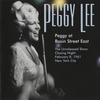 Peggy At Basin Street East (The Unreleased Show Closing Night February 8, 1961) [Live] - Peggy Lee