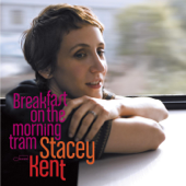 Download Breakfast On the Morning Tram - Stacey Kent on iTunes (Jazz)