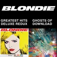 Blondie 4(0)-Ever: Greatest Hits Deluxe Redux / Ghosts of Download - Blondie