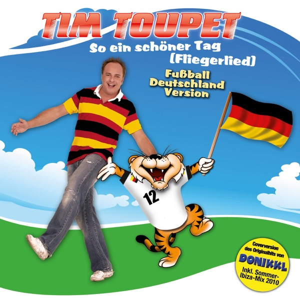 Tim Toupet mit So ein schöner Tag (Fliegerlied) (Fußball Deutschland Mix)