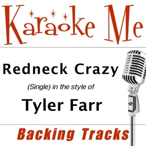 Backing Tracks Minus Vocals - Redneck Crazy (in the style of Tyler Farr)
