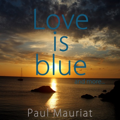 Love Is Blue and More... - Paul Mauriat