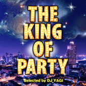 KING OF PARTY Selected by DJ YAGI (KING OF PARTY Selected by DJ YAGI)