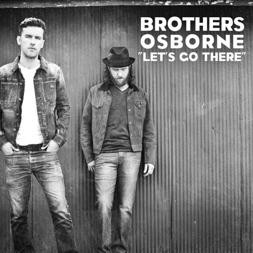 Brothers Osborne - Let's Go There - Single